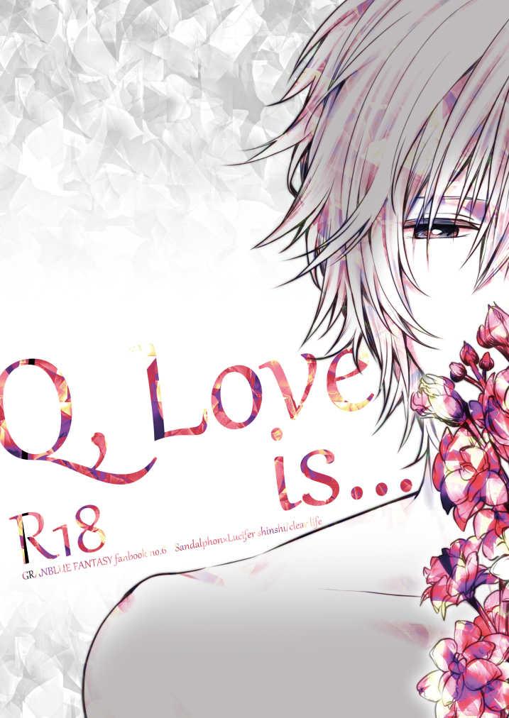 Q, Love is...