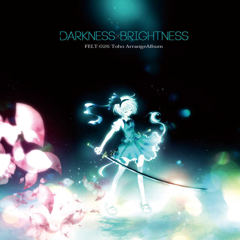 Darkness  Brightnes [FELT(NAGI☆)] 東方Project