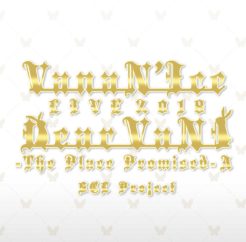 VanaN'Ice LIVE 2018  Dear VaNI  The Place Promised A