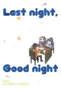 Last night,Good night