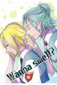 Wanna smell?