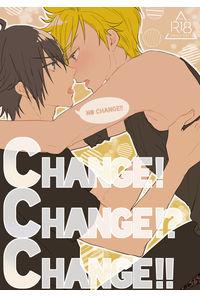 CHANGE!CHANGE!?CHANGE!!