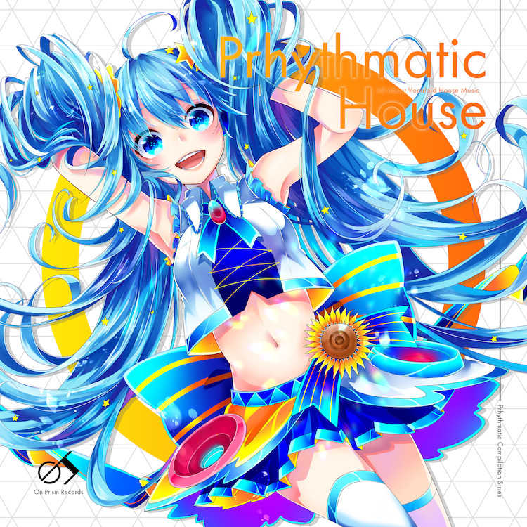 Prhythmatic House [On Prism Records(いるかアイス)] VOCALOID