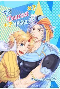 My Dearest Friend?