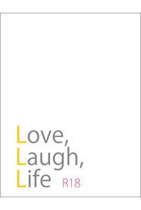 Love,Laugh,Life