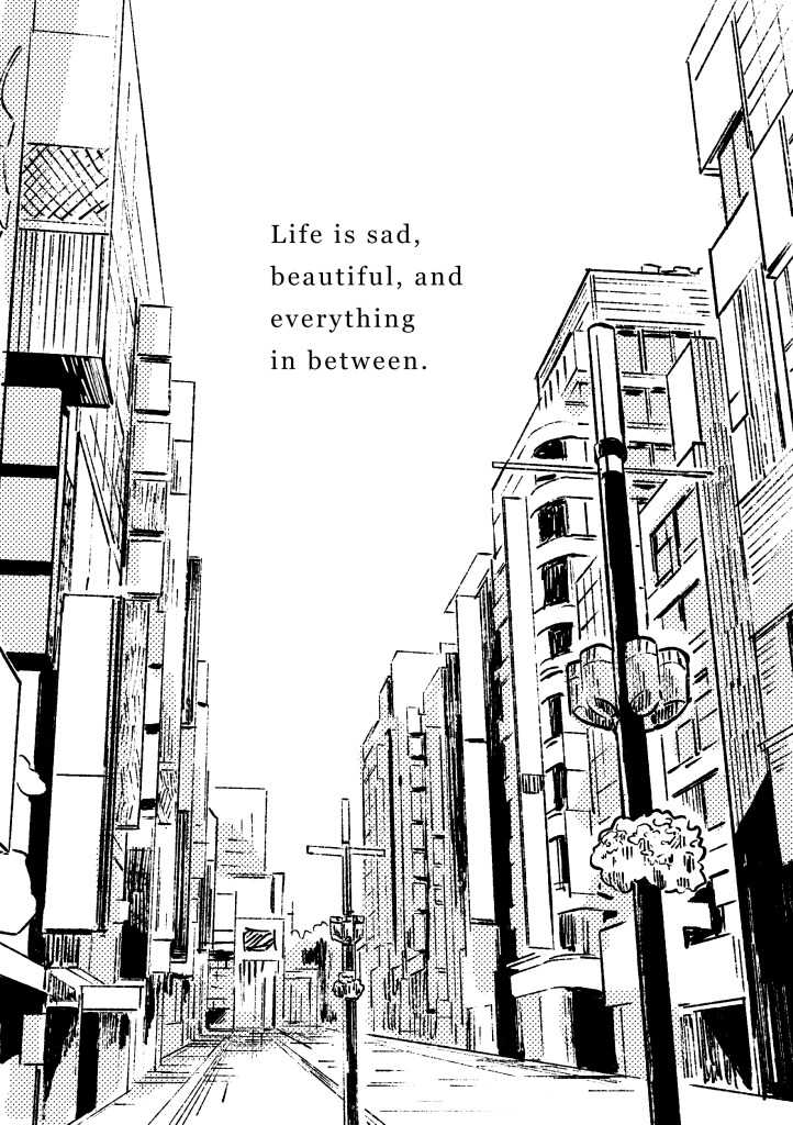 Life is sad, beautiful, and everything in between.