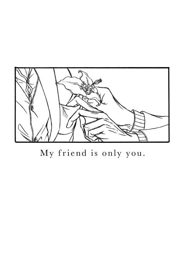 My friend is only you./You are my best friend!!