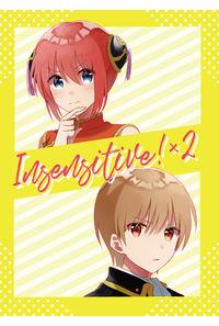 Insensitive!×2