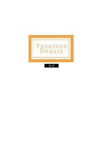 Faceless Beasts