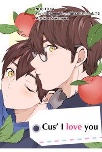 Cus′ I love you