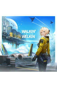 Walkin' in the Welkin