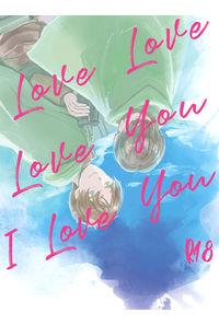 LOVE LOVE LOVE YOU I LOVE YOU
