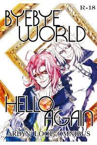 BYEBYE WORLD HELLO AGAIN