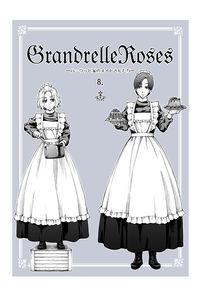 GrandrelleRoses―ハーウッド家のメイドさんたち― 8.