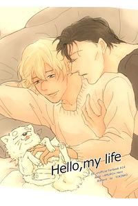Hello,my life