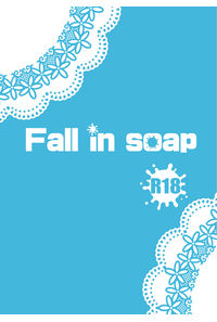 Fall in soap