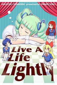 Live a Life Lightly
