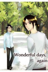 Wonderful days, again