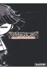 DTMN-G -Grave Our Determination-