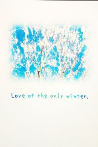 Love of the only winter.