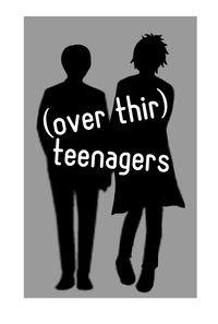 (over thir)teenagers