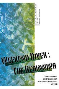 Weekend Diver : The Beginning