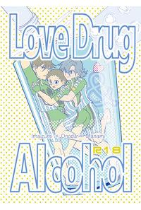 love Drug &Alcohol