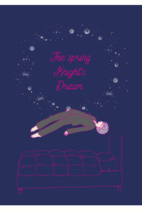 The spring Knight's Dream