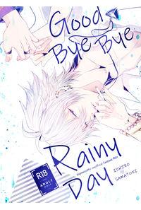 Good Bye Bye RainyDay