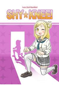 SHY☆KNEE!