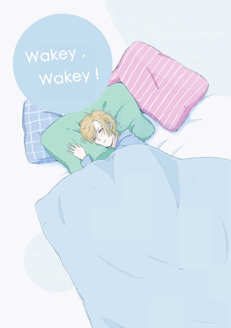 Wakey,wakey!