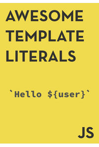 AWESOME TEMPLATE LITERALS