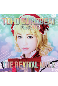 TOHO EUROBEAT presents THE REVIVAL MIX 2