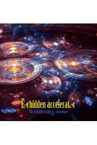 Forbidden accelerator
