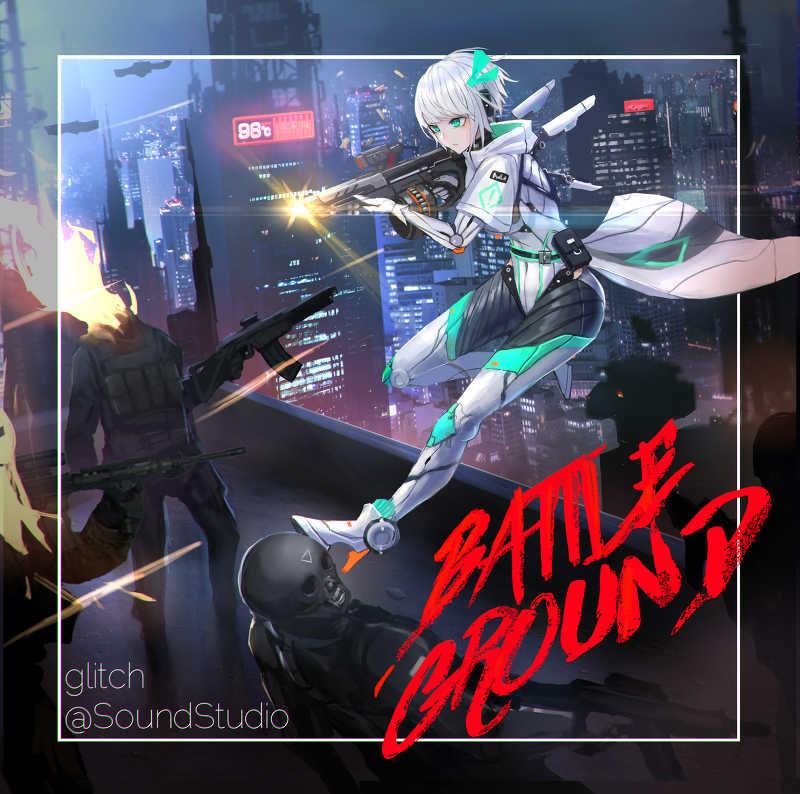 Battleground [glitch@SoundStudio(glitch)] オリジナル
