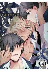 BAD DREAMER