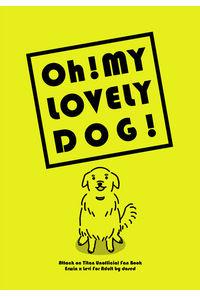 Oh! MY LOVELY DOG!