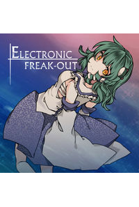 ELECTRONIC FREAK-OUT