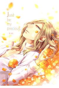 Just be my precious.