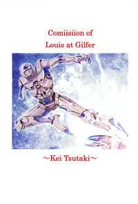Comiisiion of Louis at Gilfer ~Kei Tsutaki~