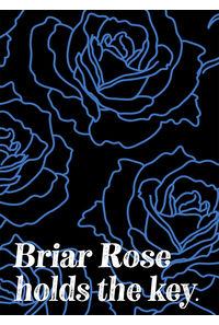 Briar Rose holds the key.