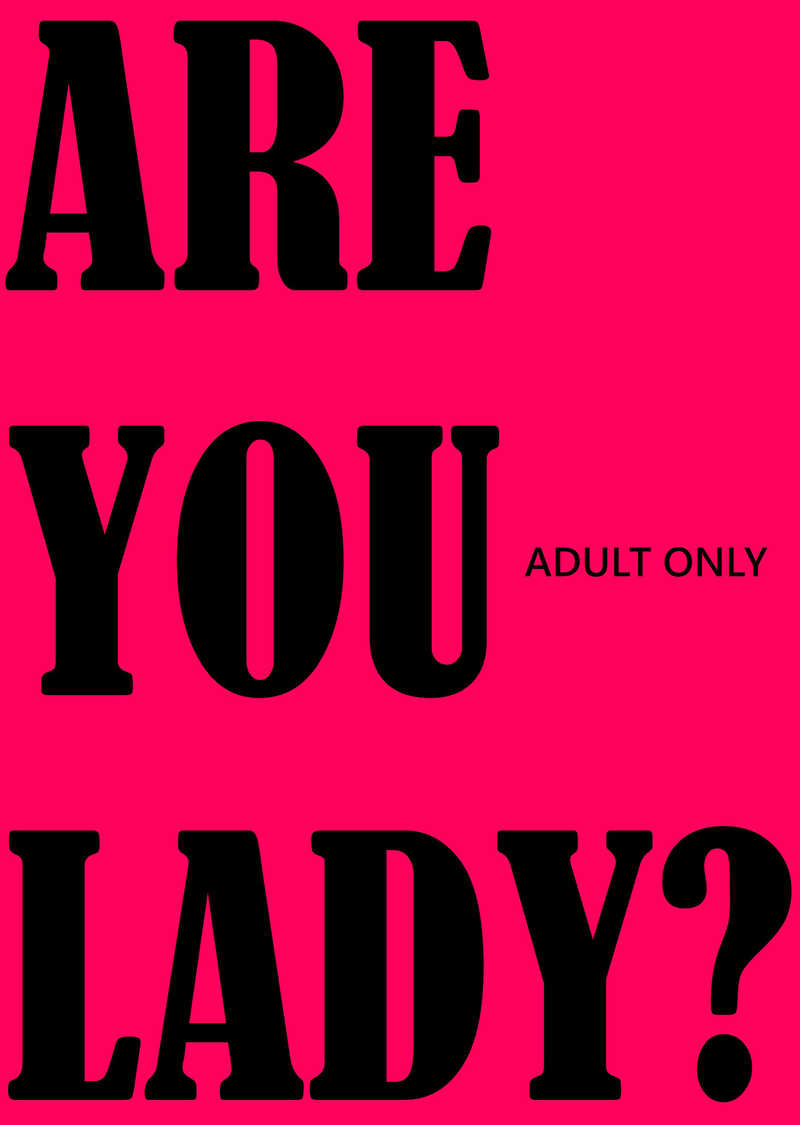 ARE YOU LADY?