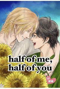half of me, half of you