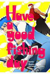 Have a good fishing day