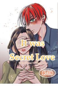 It was Secret Love