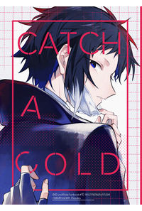 CATCH A COLD