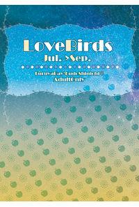 Love Birds Jul.->Sep.
