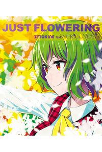 JUST FLOWERING