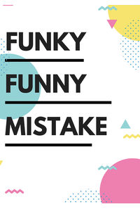 Funky Funny Mistake
