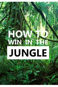 How to win in the jungle